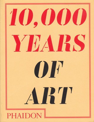 10000 Years of Art, Phaidon Press