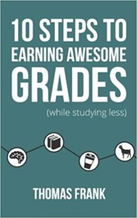 10 Steps to Earning Awesome Grade - Thomas Frank