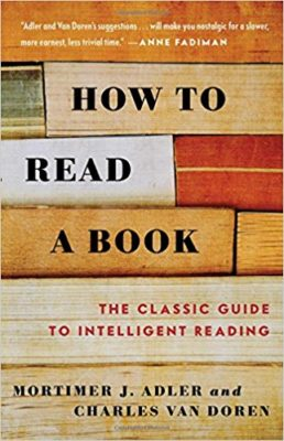 How to Read a Book, Mortimer J Adler