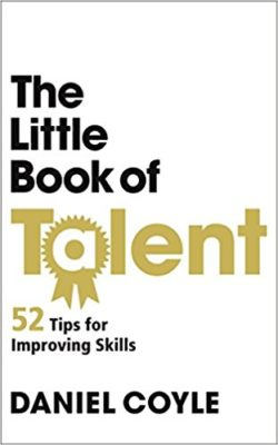 The Little Book of Talent, Daniel Coyle
