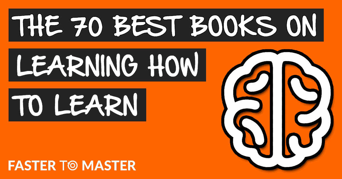 Best Books on Learning: 70 Great Books on How to Learn