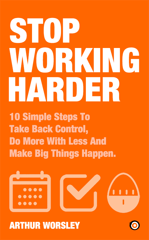 Stop Working Harder Summary